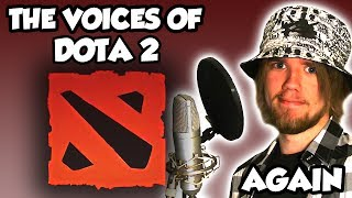 The Voices of DOTA 2 - AGAIN