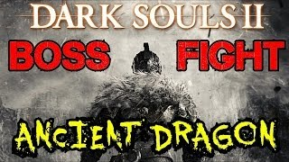 Dark Souls 2 Boss Battles: Ancient Dragon EASY MODE!