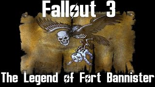Fallout 3- The Legend of Fort Bannister