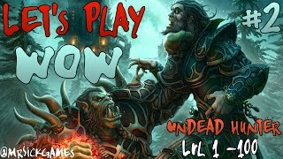 Lets Play: World of Warcraft - Undead Hunter [lvl 1 - 100] - Episode 2