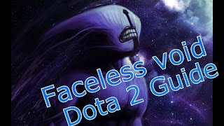 Dota 2 Guide Faceless Void - Гайд на Войда