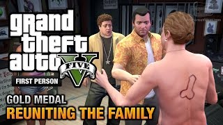 GTA 5 - Mission #62 - Reuniting the Family [First Person Gold Medal Guide - PS4]