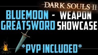 Bluemoon Greatsword - Weapon Showcase for Dark Souls 2