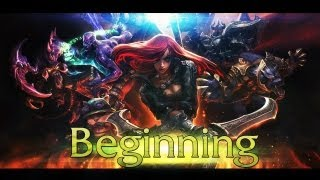 Beginning| League Of Legends Montage by Threvil