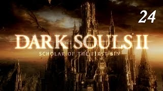 Dark Souls II [Scholar of the first sin] - серия 24 (внутренние покои Вечного святилища, 3 в 1)