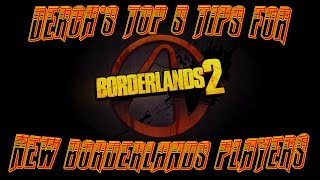 Borderlands 2: Top 5 Tips for New Players