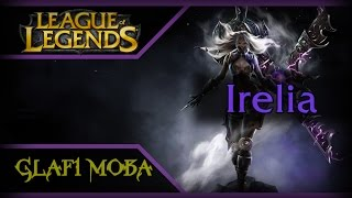 Гайд Ирелия LoL - Guide Irelia League of Legends - ЛоЛ Гайд Ирелия