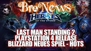 Playstation 4 Release [Probleme], Last Man Standing 2 Review, Blizzard: Heroes Of The Storm - BN#1