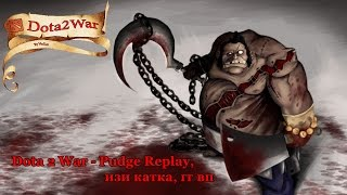 Dota 2 War - Pudge Replay, изи катка, гг вп