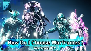 How do I Choose My Next Warframe? | Some Advice