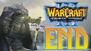 The Frozen Throne - ENDING - Episode 25 - Entire Campaign - WarCraft 3