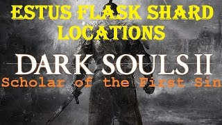Dark Souls 2: SOTFS - Estus Flask Shard Locations