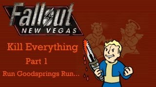 Fallout New Vegas: Kill Everything - Part 1 - Run Goodsprings Run