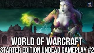 World of Warcraft Starter Edition: Undead Gameplay #2