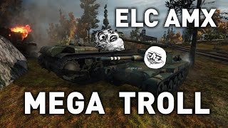 World of Tanks || ELC AMX - Mega Troll