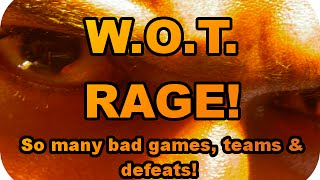 W.O.T. RAGE! So many bad games, teams & defeats (World of Tanks Xbox)