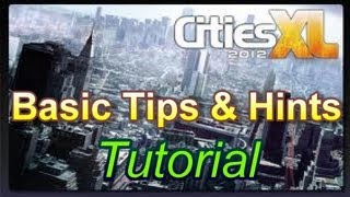 Cities XL 2012 - Basic Tips and Hints Tutorial