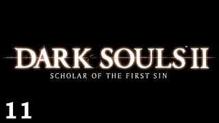 Dark Souls 2: Scholar of the First Sin: Part 11 (2 estus flask shards, finishing sinner's rise)