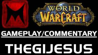 ® World of Warcraft: Your first character ft. theGIjesus (WoW Gameplay/Commentary)