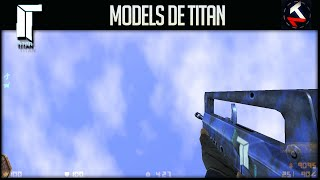 Models de Titan - Counter Strike 1.6 - 2015