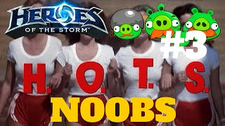 HotS - Heroes Of The Storm - #3 NOOBS Heroes Of The Storm  как то так бывает )