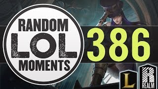 ® Random LoL Moments | Episode 386 (League of Legends)