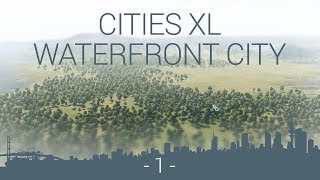 let's play cities XL 2012 : WFC EP 1 : Foundation of a new XL city