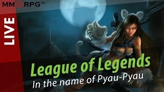 League of Legends - In the name of Pyau-Pyau. via MMORPG.SU