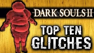 Dark Souls 2 - Top Ten Glitches! (23)