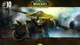 World of Warcraft: Mists of Pandaria (Pandaren Monk) Walkthrough w/ Ardy - Part 10