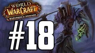 Let's Play | World of Warcraft: Warlords of Draenor | Undead Warlock (Lvl 1 - 100) | Part 18
