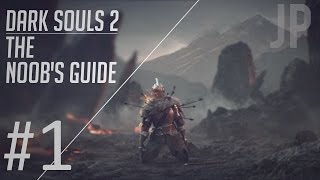 Dark Souls 2: The Noob's Guide Part 1 (Getting Started)