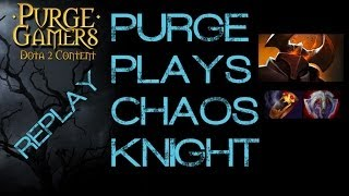 Dota 2 Purge plays Chaos Knight