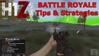 H1Z1 BATTLE ROYALE - Tips & Strategies From A Battle Royale Veteran