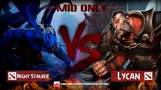 Night Stalker VS Lycan [Битва героев Mid only] Dota 2