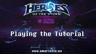 Heroes of the Storm: The Tutorial