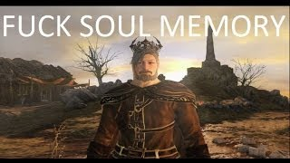 Dark Souls 2: Soul Memory Is Stupid! (Fuck The Meta!)
