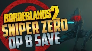 Borderlands 2 | OP 8 Sniper Zero Game Save