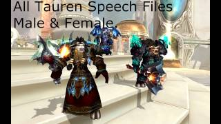 All Tauren Speech Files Male & Female [World of Warcraft]