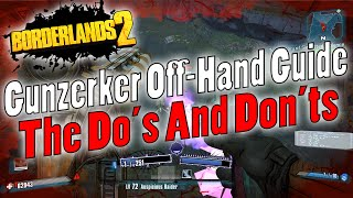 Borderlands 2 | Gunzerker Off-Hand Guide | The Do's And Don'ts