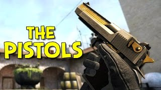 THE PISTOLS! - Counter-Strike: Global Offensive