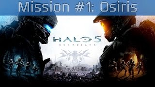 Halo 5: Guardians - Mission #1: Osiris Walkthrough [HD 1080P/60FPS]