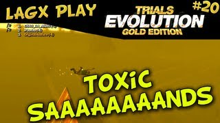 Toxic SAaaAaaAAnds - LAGx Play Trials Evolution: Gold Edition #20