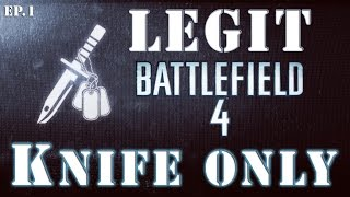 LEGIT BF4 Knife Only Gameplay - XBox One Battlefield 4 Commentary