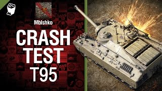 Crash Test №2: Т95 - от Mblshko [World of Tanks]