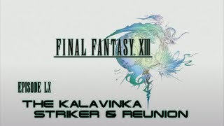 Final Fantasy XIII - 060 - The Kalavinka Striker & Reunion