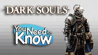 Dark Souls - You Need to Know