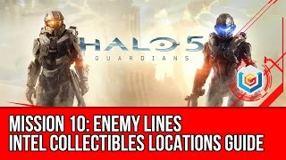 Halo 5: Guardians - All Intel Collectibles Locations Guide - Mission 10: Enemy Lines