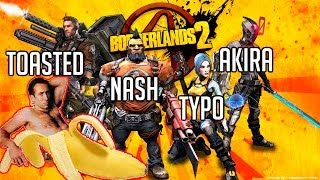 FIELD MEDIC - Borderlands 2 w/ Typo, Akira, and Nash - Part 2