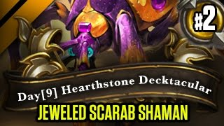 Day[9] HearthStone Decktacular #167 - Jeweled Scarab Shaman P2